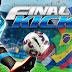 تحميل لعبة ركلات الجزاء الاكثر واقعية Final kick Online football v7.1 مهكرة ( اموال غير محدودة ) اخر اصدار