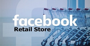 Facebook Retail Store | How To Create a Facebook Retail Store - Things Needed to Create a Store