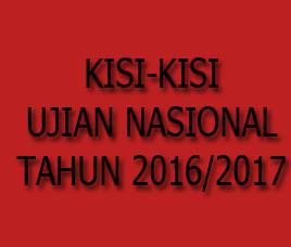 Kisi-kisi Ujian Nasional Tahun 2016/2017