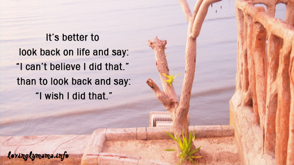 YOLO quote on REGRET: It's better to look back on life and say: