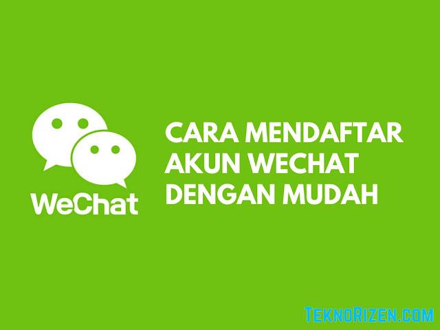 Cara Daftar WeChat Dengan Mudah Terbaru  Tutorial Daftar WeChat Dengan Gampang Terbaru 2019
