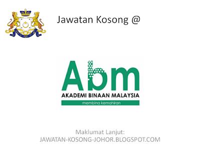 Jawatan Kosong Di Akademi Binaan Malaysia (ABM), Pembantu Takbir, Eksekutif Pentadbiran, Pengajar