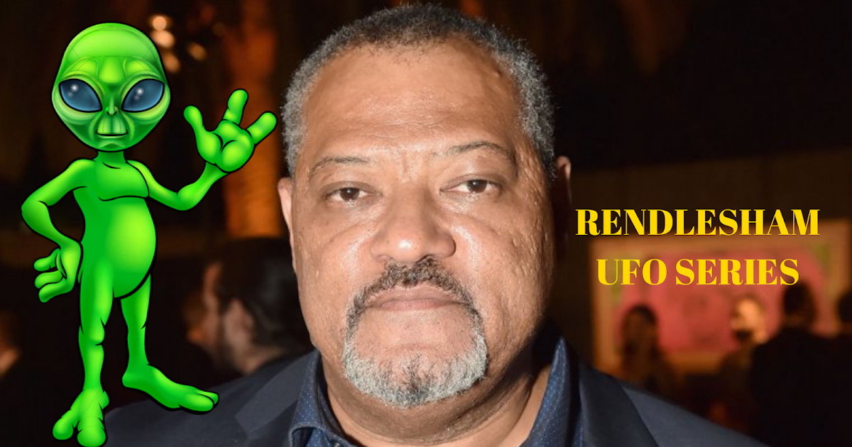 Laurence Fishburne To Star In Rendlesham UFO Drama Series 👽🛸🛸🛸👽
