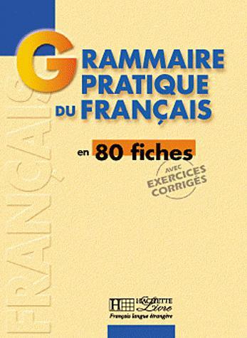 Grammaire pratique du francais en 80 fiches avec Exercices Corrigés.pdf