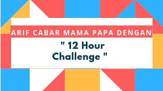 "Arif Cabar Mama Papa dengan "" 12 hour Challenge"""