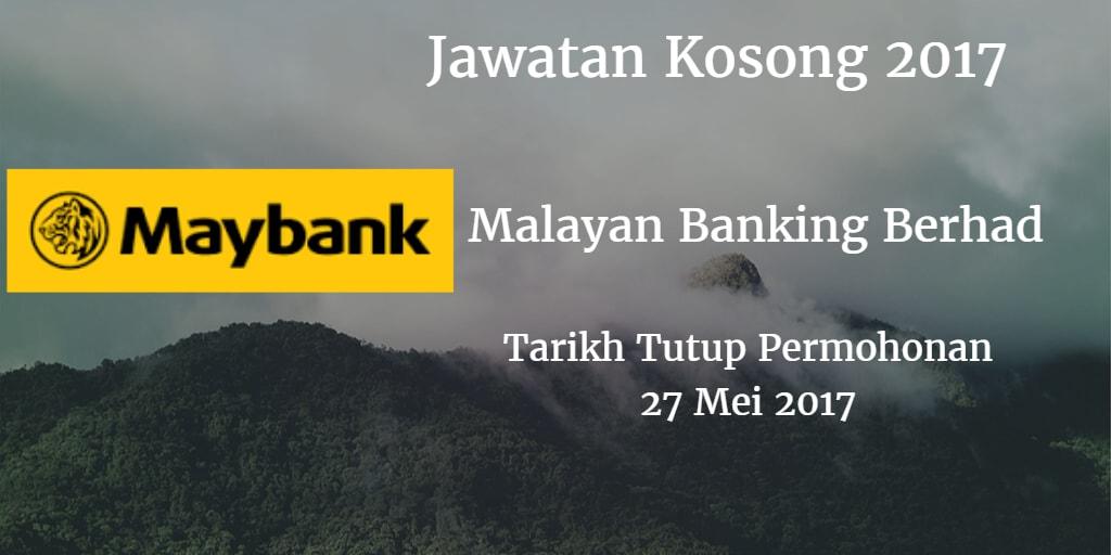 Jawatan Kosong Maybank 27 Mei 2017
