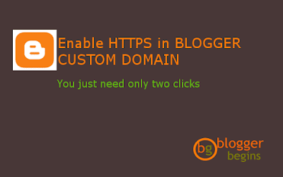 How to enable HTTPS in Blogger Custom Domain, all you need is only two clicks