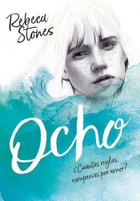 Libro - OCHO. ¿Cuántas reglas romperías por amor? : Rebeca Stones (Montena - Diciembre 2017) YOUTUBER portada
