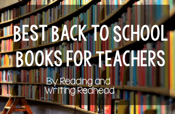 Best Back to School Books for Teachers: need one more book before school starts up? These will motivate and inspire you for the best school year ever!