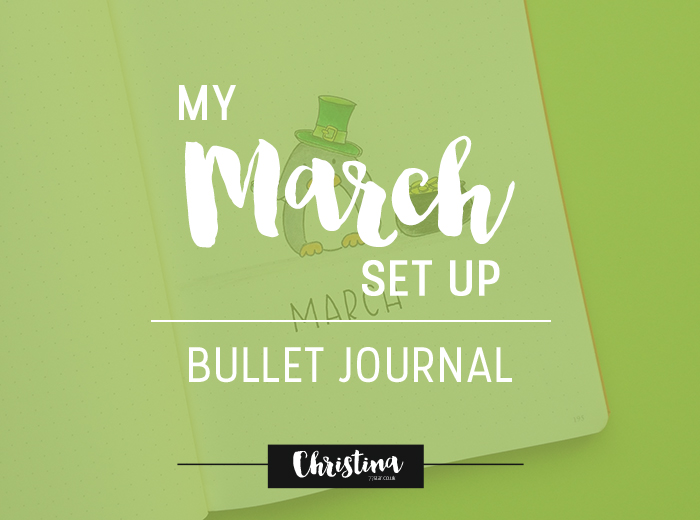 My March set up in my bullet journal. Simple but focused spreads with lots of colour. - www.christina77star.co.uk