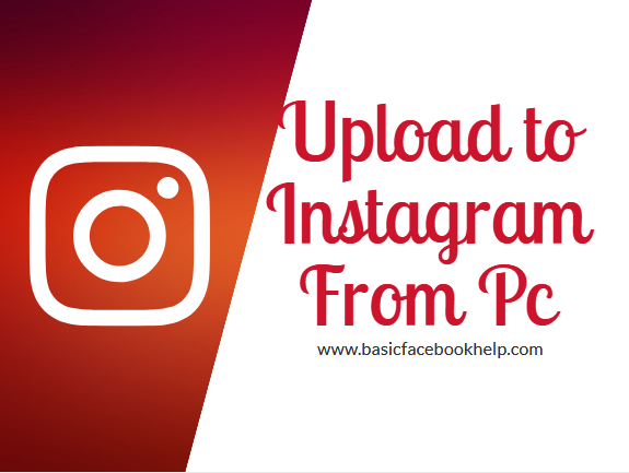 Upload To Instagram From Pc