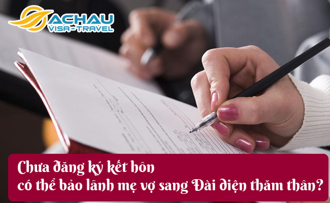 chua dang ky ket hon co the bao lanh me vo sang dai dien tham than