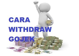 cara withdraw gojek, withdraw gojek, cara nyairin deposit gojek, deposit gojek, ambil deposit gojek