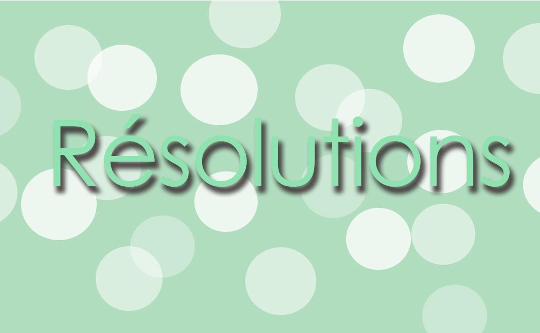 Mes réslutions