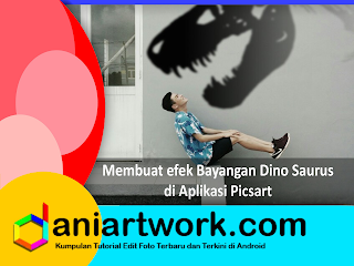 Picsart - Cara Membuat Efek Shadow Dinosaurus di Picsart Android