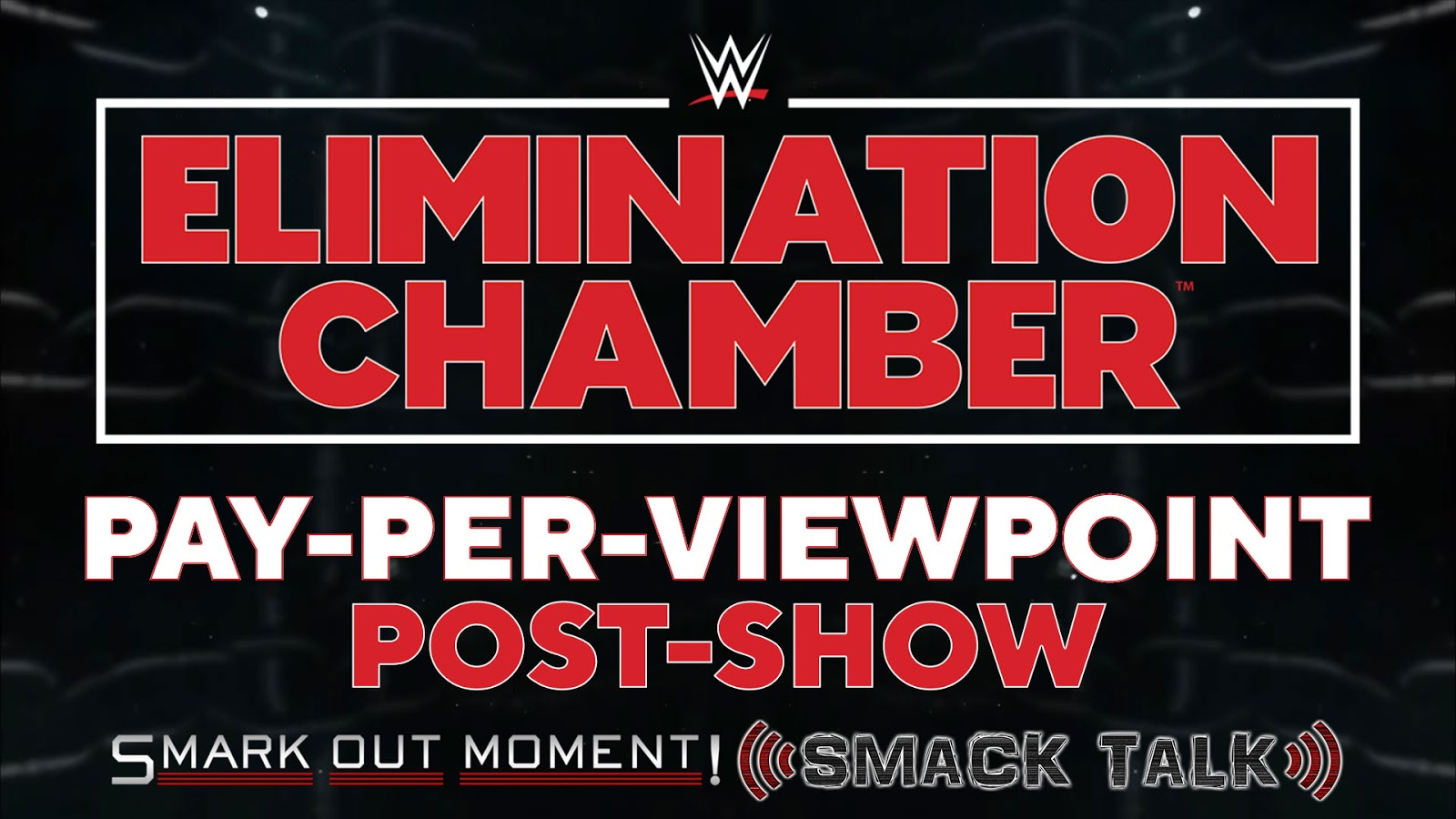 WWE Elimination Chamber 2018 Recap and Review Podcast