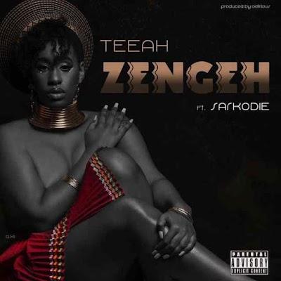 "Teeah ft Sarkodie –  ""Zengeh"""