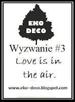 http://eko--deco.blogspot.com/2016/02/wyzwanie-3.html