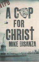 A cop for Christ Mike Di Sanza NYPD