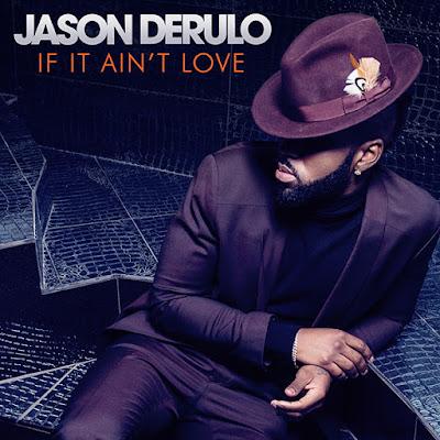 Jason Derulo - If It Ain't Love | Mp3 Download