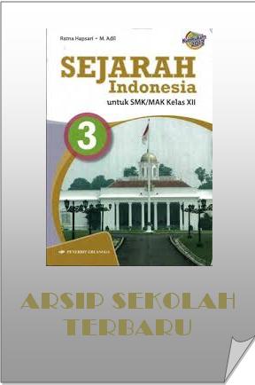 Buku SMK Sejarah Indonesia kurikulum 2013 Kelas XII ( Buku ...