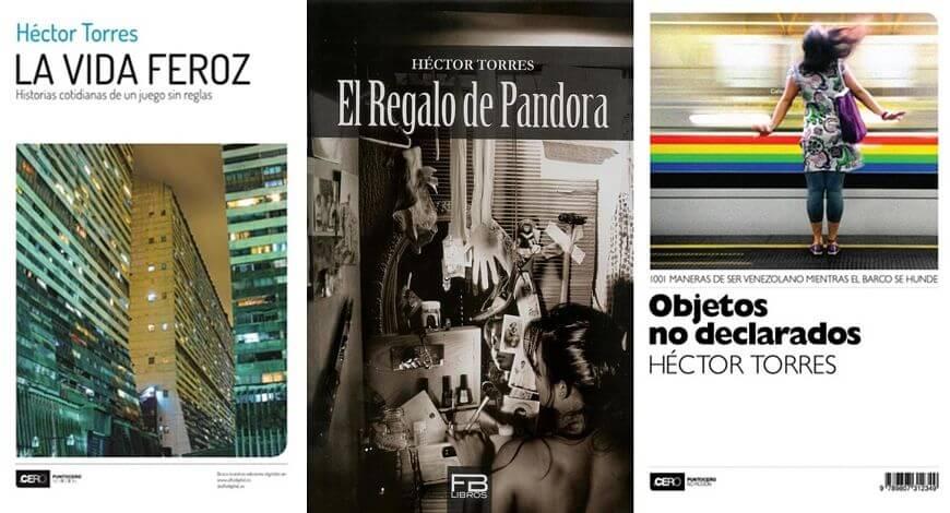 Libros de Héctor Torres: La vida feroz, El regalo de Pandora y Objetos no declarados