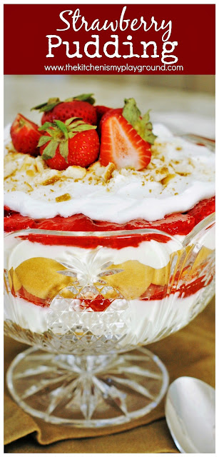 Strawberry Pudding ~ Glazed strawberries layered with creamy pudding, whipped cream, & vanilla wafers ... just like classic banana pudding, but with strawberries instead! #strawberrypudding #strawberrydesserts   www.thekitchenismyplayground.com