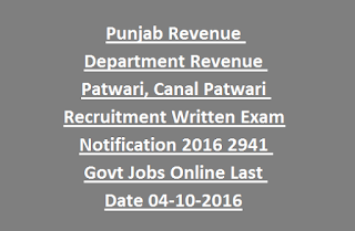 Punjab Revenue Department Revenue Patwari, Canal Patwari Recruitment Written Exam Notification 2016 2941 Govt Jobs Online Last Date 04-10-2016
