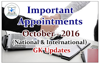 List of Important Appointments (National & International) in October 2016