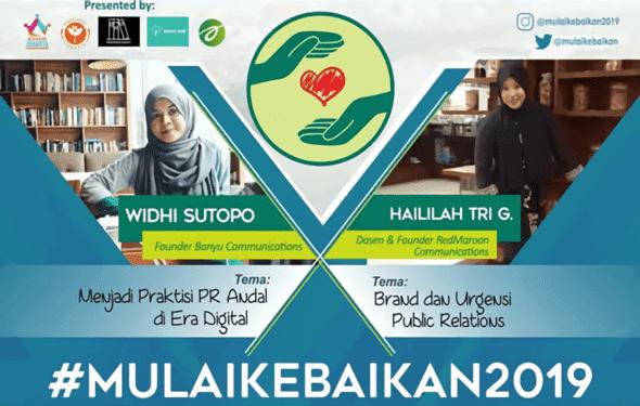 #MulaiKebaikan2019: Cara menjadi Praktisi Public Relations yang Handal di Era Digital