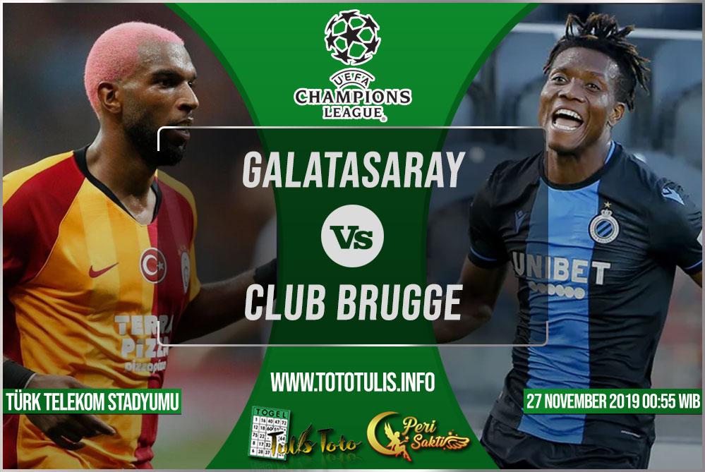 Prediksi Galatasaray vs Club Brugge 27 November 2019