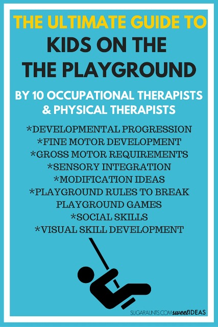 The ultimate guide to kids on the playground, including fine motor, gross motor, visual skill, and social skill development, sensory integration therapy, modifications, and more.