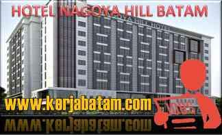 Lowongan Kerja Batam Nagoya Hill Hotel