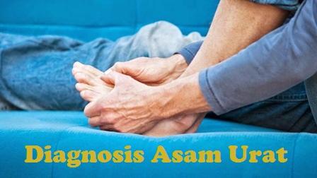 Diagnosis Penyakit Asam Urat Yang Wajib Diketahui