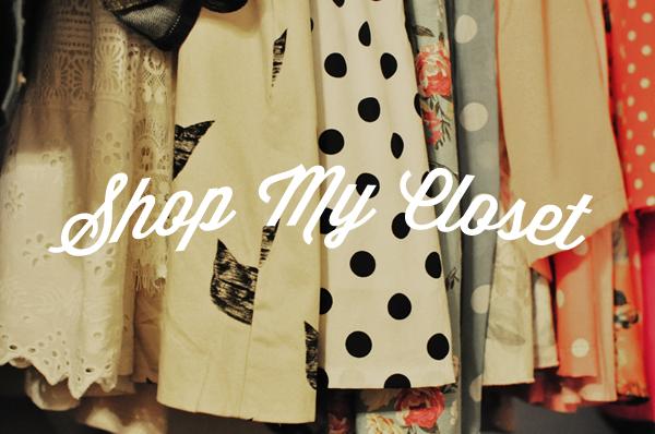 Shop My Closet.