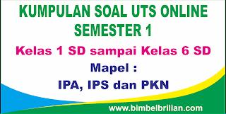 Berikut ini  merangkum alamat soall Kumpulan Soal UTS Online Kelas 1, 2, 3, 4, 5 dan 6 SD Semester 1 ( Ganjil ) - IPA, IPS dan PKN
