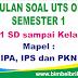 Kumpulan Soal UTS Online Kelas 1, 2, 3, 4, 5 dan 6 SD Semester 1 ( Ganjil ) - IPA, IPS dan PKN
