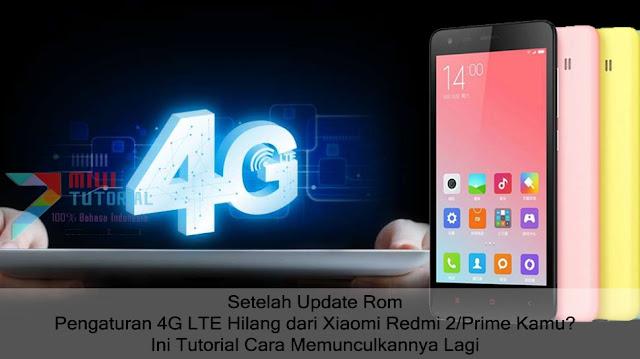 Setelah Update Rom Pengaturan 4G LTE Hilang dari Xiaomi Redmi 2/Prime Kamu? Ini Tutorial Cara Memunculkannya Lagi