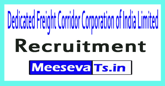 Dedicated Freight Corridor Corporation of India Limited DFCCIL Recruitment
