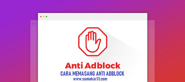 Cara Memasang Script Anti Adblock Killer Terbaru Pada Blog