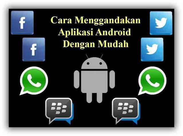 cara-Menggandakan-Aplikas-Androids
