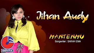 Lirik Lagu Mantenmu - Jihan Audy