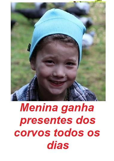 MENINA GANHA PRESENTES DOS CORVOS