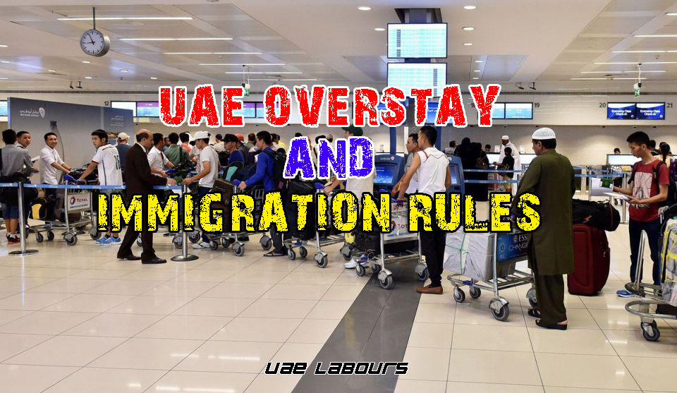 Uae immigration ban and overstay rules