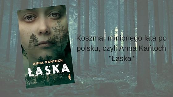 """anna kańtoch """"Łaska"""""""