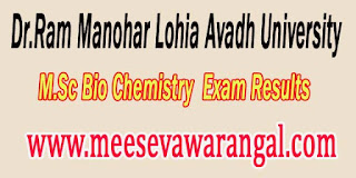 Dr.Ram Manohar Lohia Avadh University M.Sc Bio Chemistry Main 4th Sem 2016 Exam Results