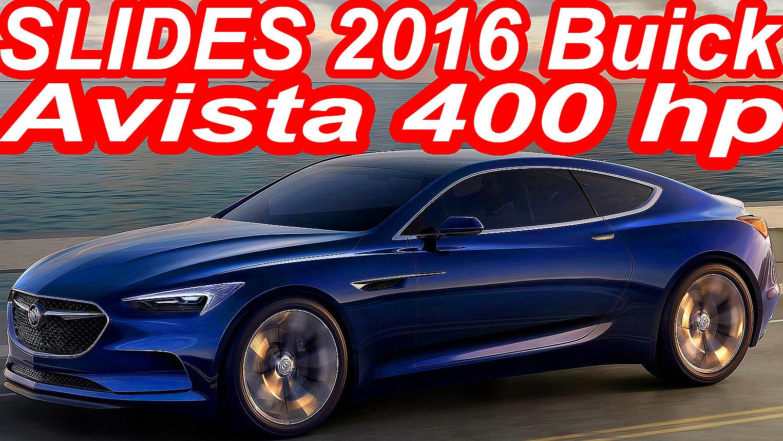 SLIDES Buick Avista Concept 2016 RWD 3 0 V6 Biturbo 400 cv