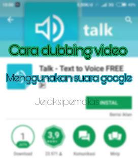 Cara dubbing video menggunakan suara google di android