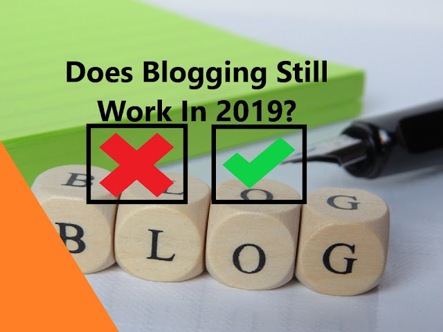 Does Blogging Still Work In 2019