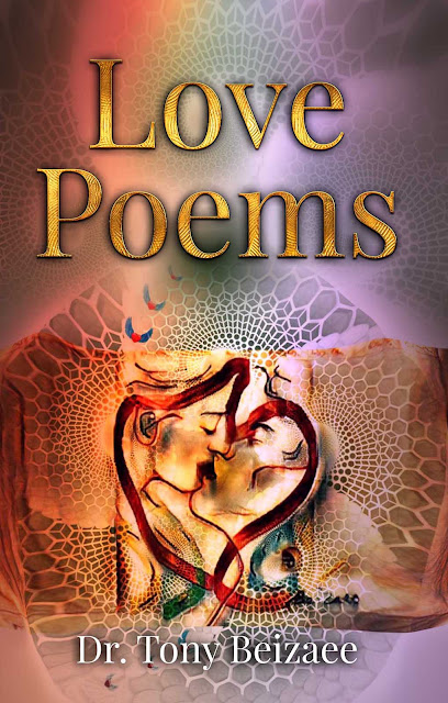 Love Poems by Dr. Tony Beizaee